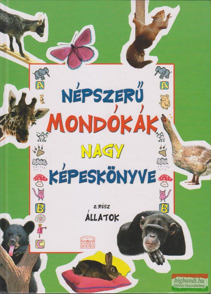NÉPSZERŰ MONDÓKÁK NAGY KÉPESKÖNYVE 2. ÁLLATOK