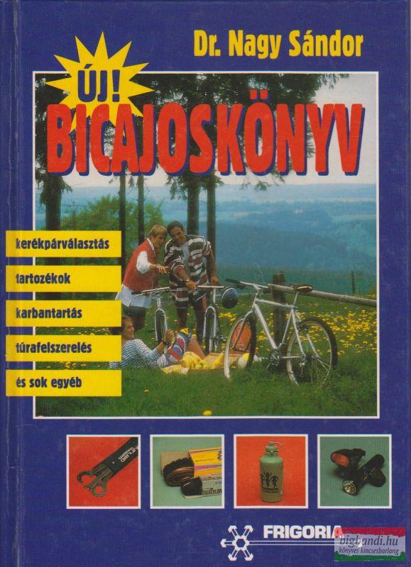 Dr. Nagy Sándor - Új bicajoskönyv
