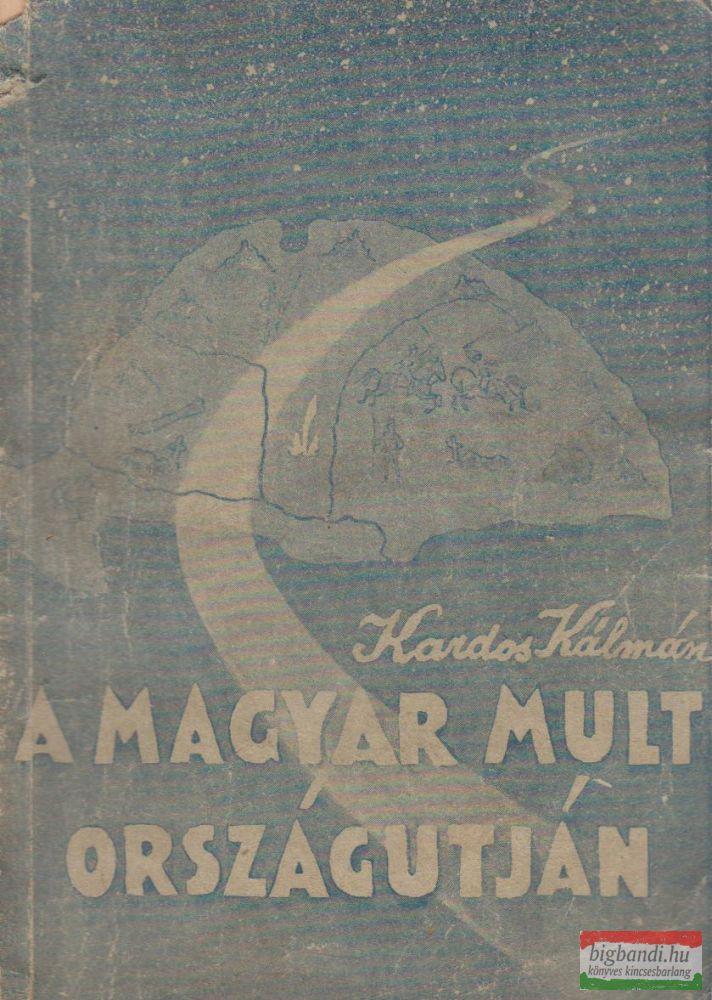 A magyar múlt országútján