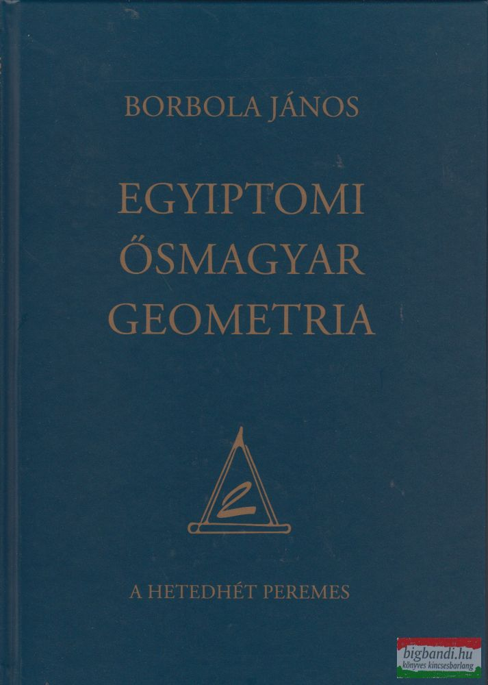 Borbola János - Egyiptomi ősmagyar geometria