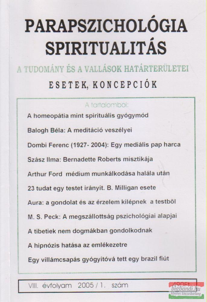 Parapszichológia - Spiritualitás VIII. évfolyam 2005/1. szám