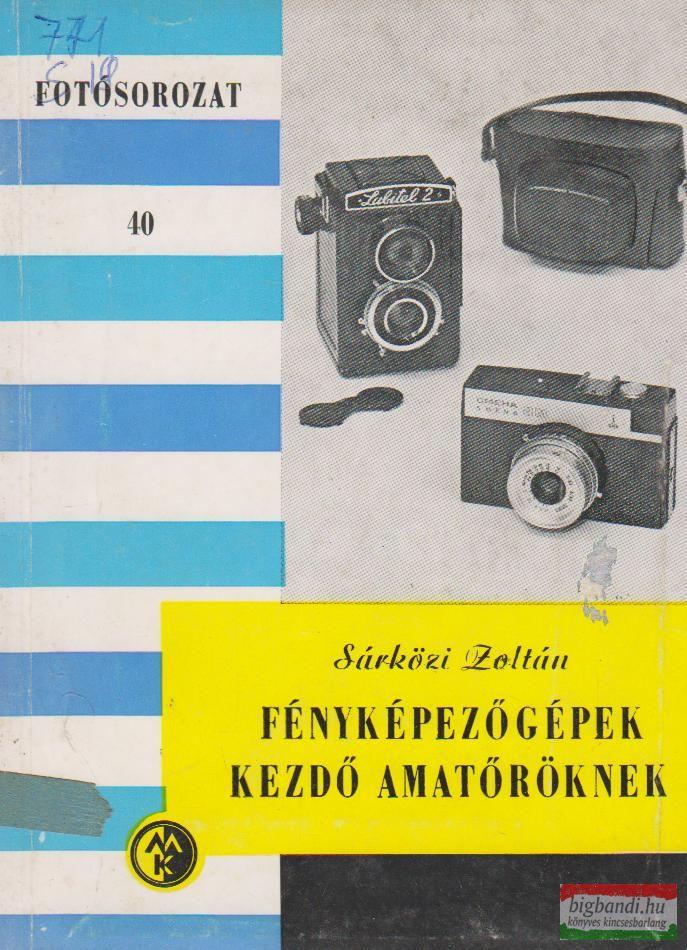 Fényképezőgépek kezdő amatőröknek - Fotosorozat 40.