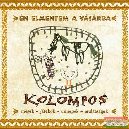 Kolompos - Én elmentem a vásárba CD