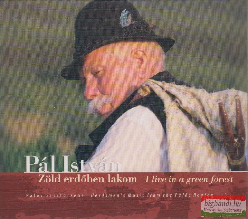 Pál István: Zöld erdőben lakom CD