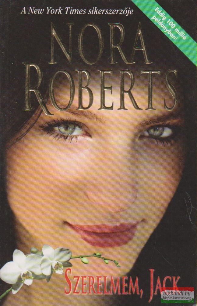 Nora Roberts - Szerelmem, Jack