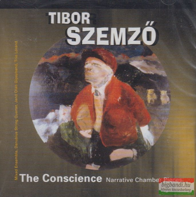 Szemző Tibor: The Conscience: Narrative Chamber Pieces CD