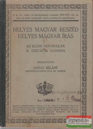 Helyes magyar beszéd, helyes magyar írás - az elemi népiskolák II. osztálya számára