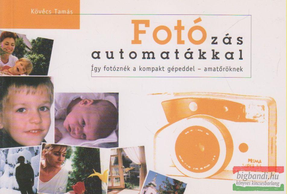 Kövécs Tamás - Fotózás automatákkal