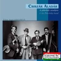 Csiszár Aladár és péterlaki zenekara - Fekete Antal gyűjtéseiből 10. CD