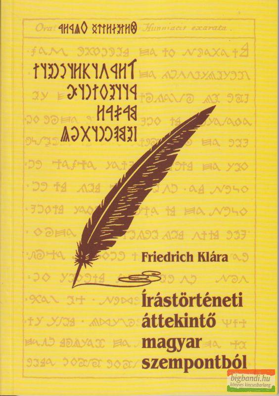 Friedrich Klára - Írástörténeti áttekintő magyar szempontból