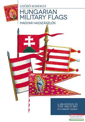 Somogyi Győző - Hungarian Military Flags - Magyar hadizászlók