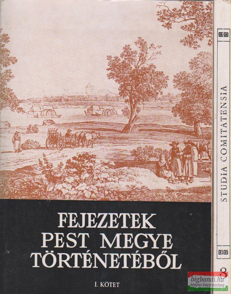 Fejezetek Pest megye történetéből I-II.