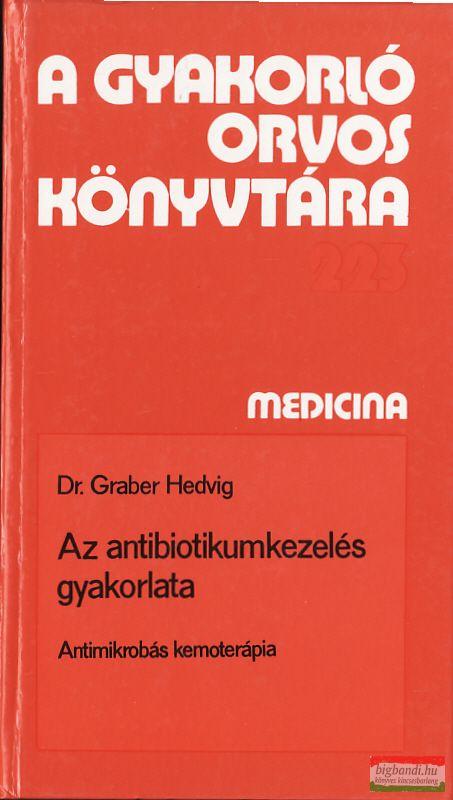 Az antibiotikumkezelés gyakorlata