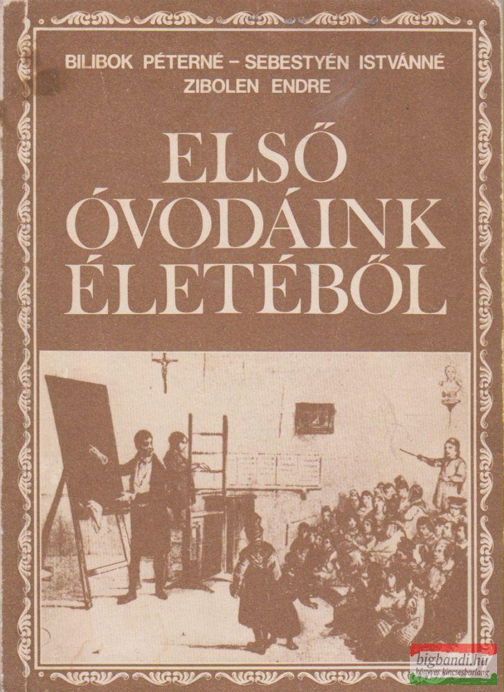 Bilibok Péterné, Sebestyén Istvánné, Zibolen Endre - Első óvodáink életéből