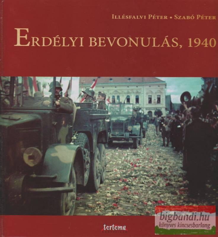Illésfalvi Péter-Szabó Péter - Erdélyi bevonulás, 1940