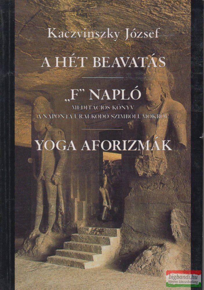 """A hét beavatás / """"F"""" napló - meditációs könyv a naponta uralkodó szimbólumokról / Yoga aforizmák"""