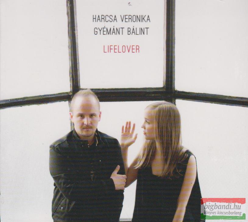 HARCSA VERONIKA GYÉMÁNT BÁLINT - LIFELOVER
