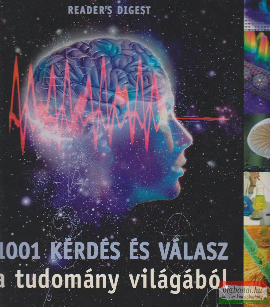 Körber Ágnes szerk. - 1001 kérdés és válasz a tudomány világából
