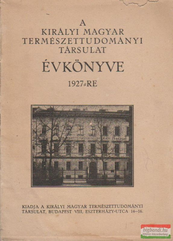 A Királyi Magyar Természettudományi Társulat Évkönyve 1927-re