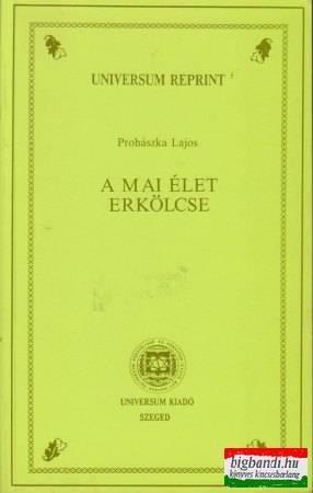 Prohászka Lajos - A mai élet erkölcse