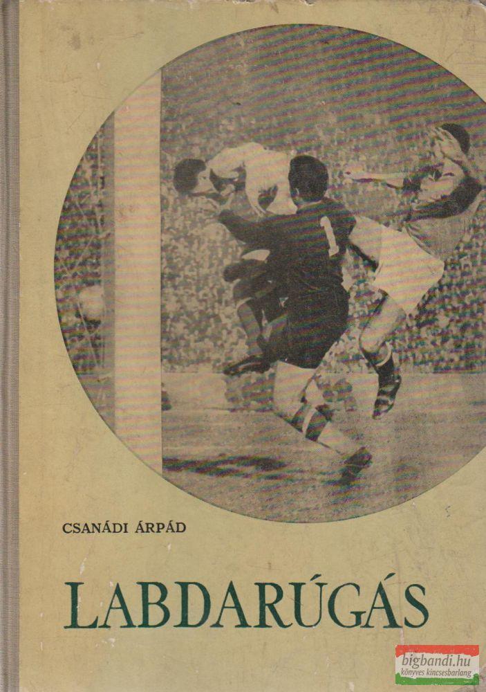 Csanádi Árpád - Labdarúgás