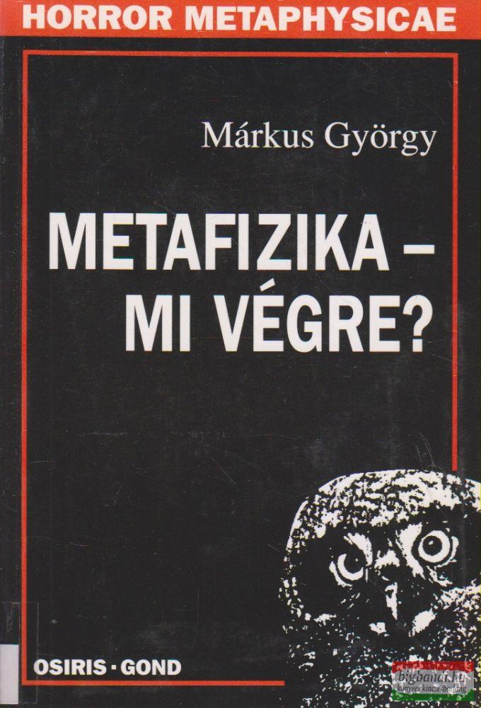 Metafizika - mi végre?