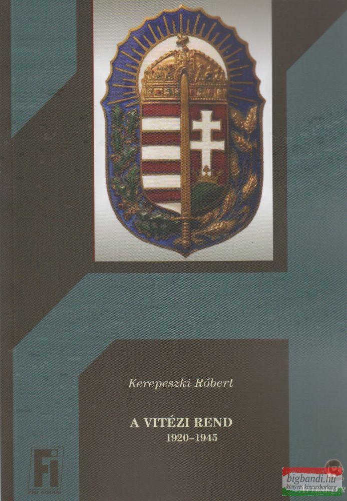 A Vitézi Rend 1920-1945