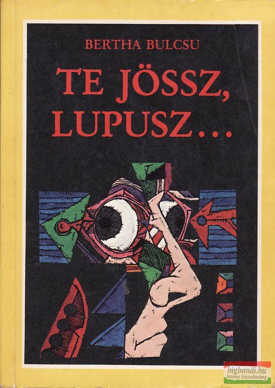 Te jössz, Lupusz...