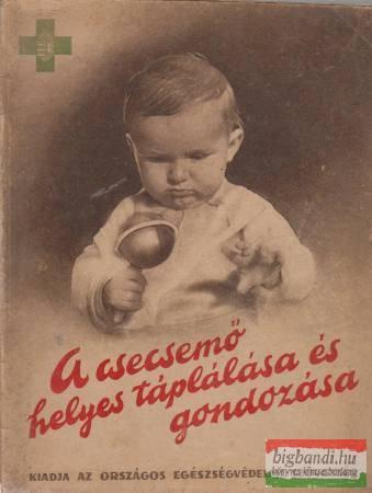 A csecsemő helyes táplálása és gondozása