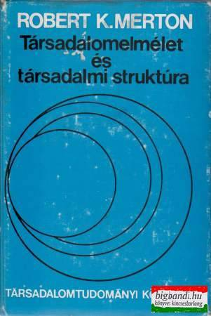 Társadalomelmélet és társadalmi struktúra