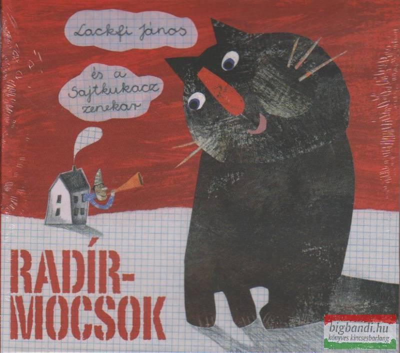 Lackfi János és a Sajtkukacz: Radírmocsok CD