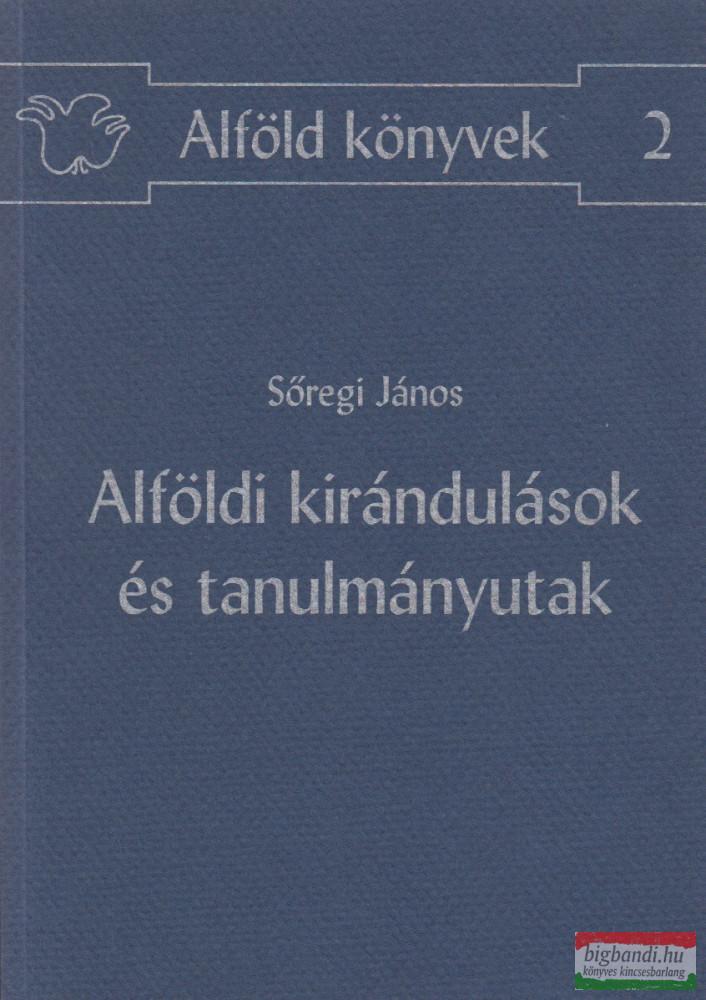 Sőregi János - Alföldi kirándulások és tanulmányutak