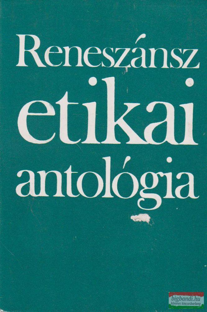 Reneszánsz etikai antológia