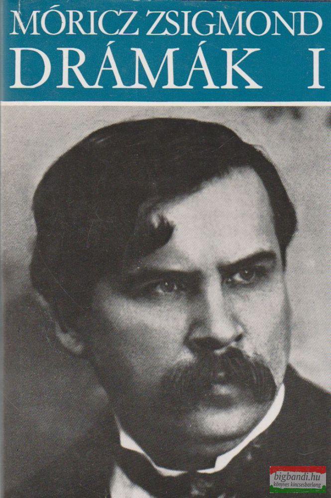 Móricz Zsigmond drámák I.