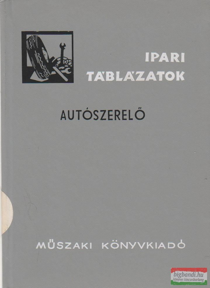 Prohászka László, Daru József - Autószerelő - Ipari táblázatok