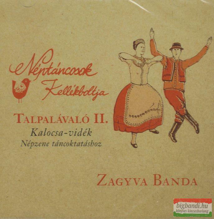 Talpalávaló sorozat: Kalocsa-vidék (Népzene táncoktatáshoz) - Zagyva Banda