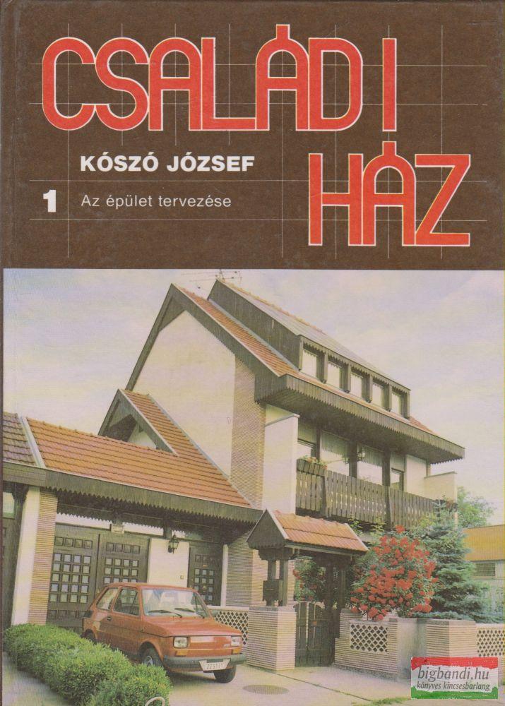 Családi ház 1. - Az épület tervezése