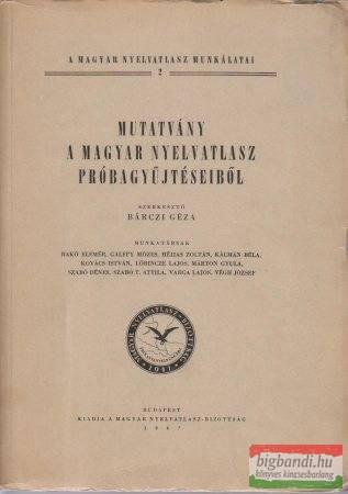 Mutatvány a Magyar Nyelvatlasz próbagyűjtéseiből