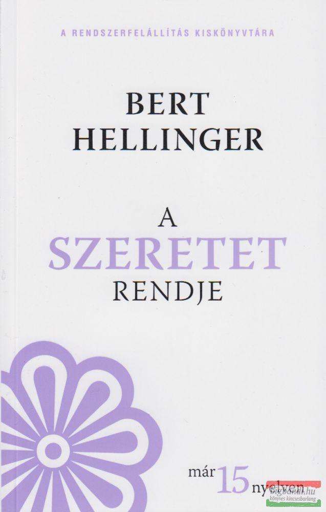 Bert Hellinger - A szeretet rendje