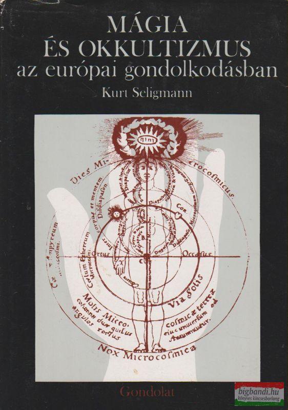 Kurt Seligmann - Mágia és okkultizmus az európai gondolkodásban