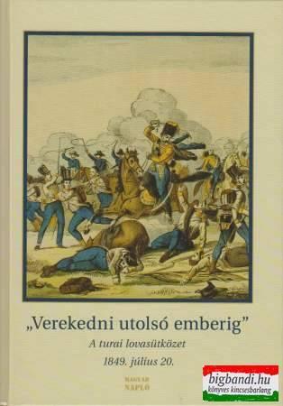 Verekedni utolsó emberig - a turai lovasütközet