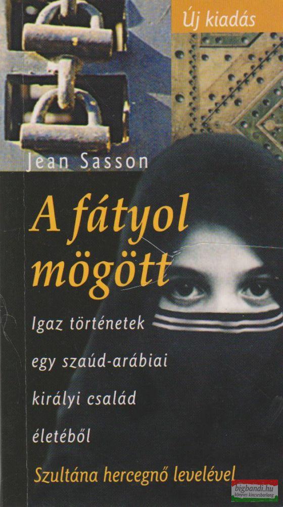 Jean Sasson - A fátyol mögött