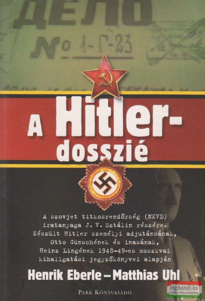 Henrik Eberle, Matthias Uhl - A Hitler-dosszié