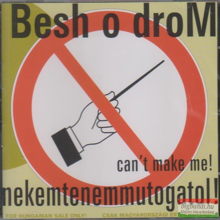 Besh o droM: nekemtenemmutogatol! CD