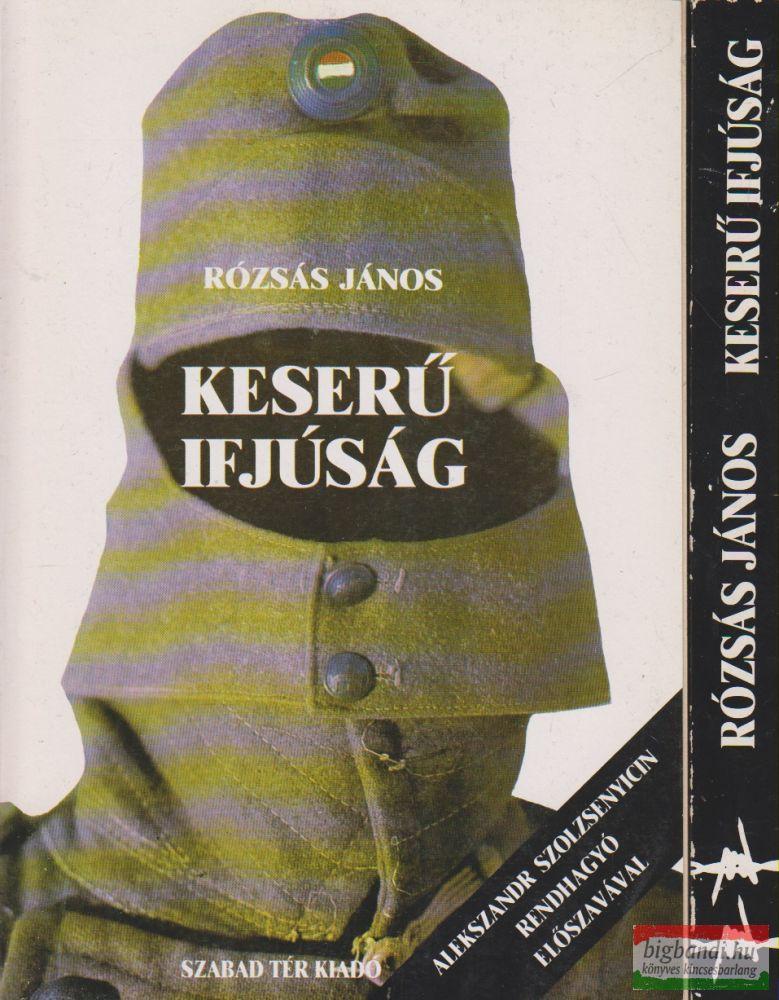 Rózsás János - Keserű ifjúság I-II.
