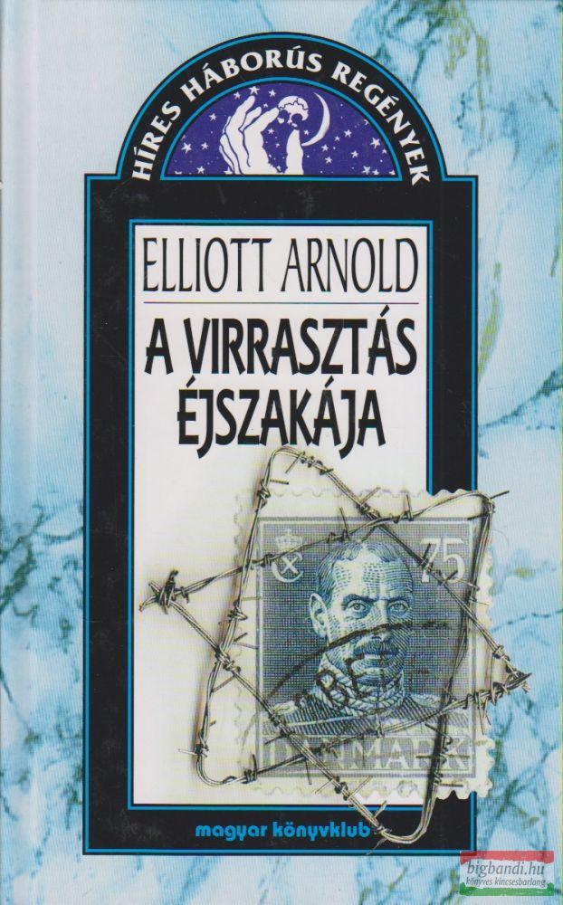 Elliott Arnold - A virrasztás éjszakája