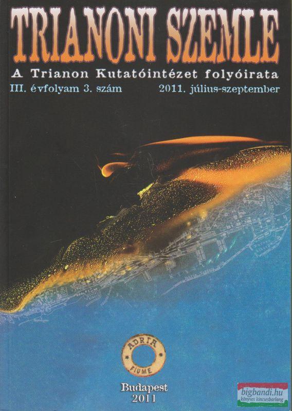 Trianoni Szemle III.évfolyam 3. szám 2011. július-szeptember