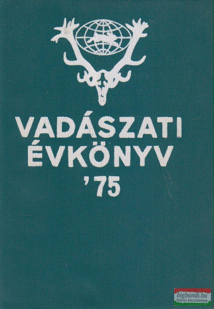 Grósz Károly szerk. - Vadászati évkönyv '75