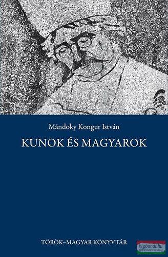Kunok és magyarok