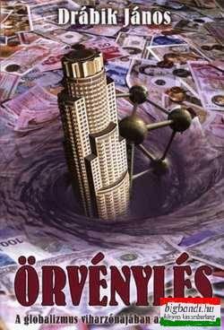 Drábik János - Örvénylés - A Globalizmus -viharzónájában az emberiség